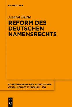 Reform des deutschen Namensrechts von Dutta,  Anatol