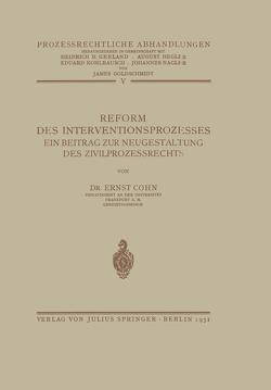 Reform des Interventionsprozesses von Cohn,  Ernst, Gerland,  Heinrich, Goldschmidt,  James, Hegler,  August, Kohlrausch,  Eduard, Nagler,  Johannes