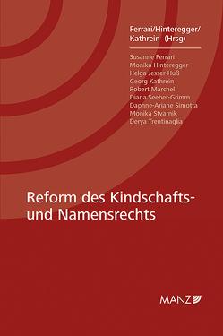 Reform des Kindschafts- und Namensrechts von Ferrari,  Susanne, Hinteregger,  Monika, Kathrein,  Georg