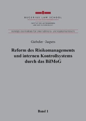 Reform des Risikomanagements und internen Kontrollsystems durch das BilMoG von Giebeler,  Rolf, Jaspers,  Philipp