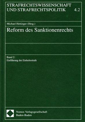 Reform des Sanktionsrechts, Teilband / Reform des Sanktionssrechts: Einführung der Einheitsstrafe von Hettinger,  Michael