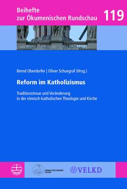 Reform im Katholizismus von Oberdorfer,  Bernd, Schuegraf,  Oliver