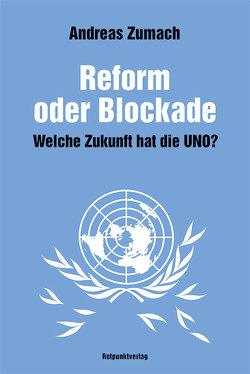 Reform oder Blockade von Zumach,  Andreas