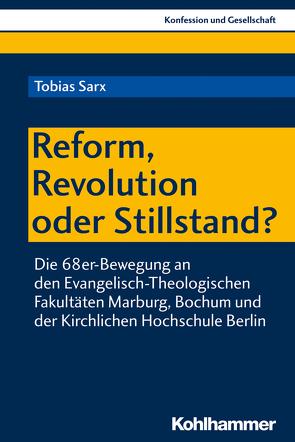 Reform, Revolution oder Stillstand? von Damberg,  Wilhelm, Holzem,  Andreas, Kaiser,  Jochen-Christoph, Kuhlemann,  Frank-Michael, Loth,  Wilfried, Sarx,  Tobias