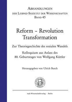 Reform – Revolution – Transformation. zur Theoriegeschichte des sozialen Wandels von Bialas,  Wolfgang, Brie,  Michael, Busch,  Ulrich, Küttler,  Wolfgang