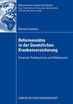 Reformansätze in der Gesetzlichen Krankenversicherung von Nell,  Prof. Dr. Martin, Samwer,  Martina