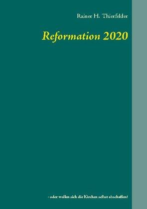 Reformation 2020 von Thierfelder,  Rainer H