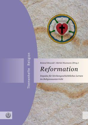 Reformation von Biewald,  Roland, Husmann,  Bärbel