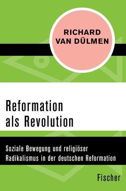 Reformation als Revolution von Dülmen,  Richard van