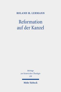 Reformation auf der Kanzel von Lehmann,  Roland M.