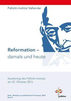 Reformation – damals und heute