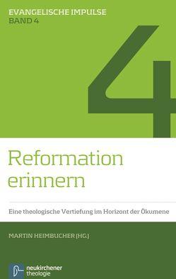Reformation erinnern von Axt-Piscalar,  Christine, Fischer,  Ulrich, Heimbucher,  Martin, Konradt,  Matthias, Rahner,  Johanna, Schilling,  Johannes, Schneider-Ludorff,  Gury, Schwöbel,  Christoph