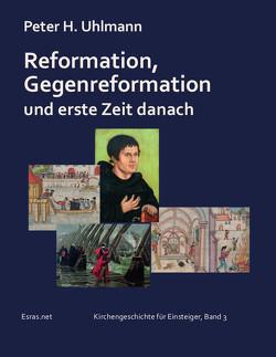 Reformation, Gegenreformation und erste Zeit danach von Uhlmann,  Peter H.