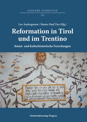 Reformation in Tirol und im Trentino. Kunst- und kulturhistorische Forschungen / Riforma protestante in Tirolo e in Trentino. Studi di storia dell'arte e di storia culturale von Andergassen,  Leo, Ties,  Hanns-Paul