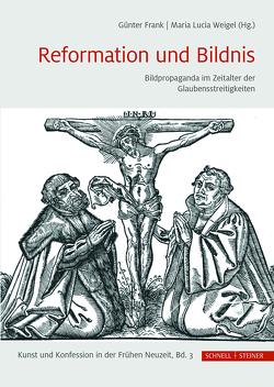 Reformation und Bildnis von Frank,  Günter, Weigel,  Maria Lucia
