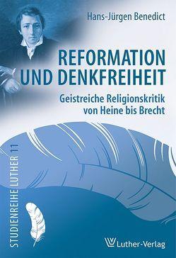 Reformation und Denkfreiheit von Benedict,  Hans Jürgen