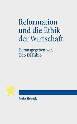 Reformation und die Ethik der Wirtschaft von Di Fabio,  Udo
