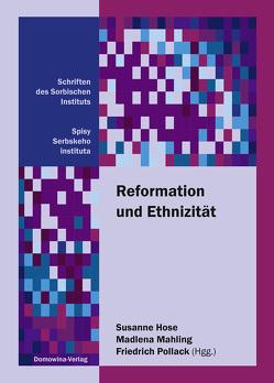 Reformation und Ethnizität von Hose,  Susanne, Mahling ,  Madlena, Pollack,  Friedrich
