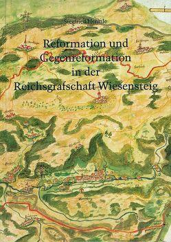 Reformation und Gegenreformation in der Reichsgrafschaft Wiesensteig von Hermle,  Siegfried