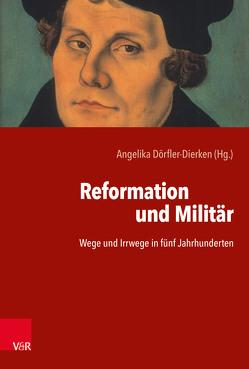 Reformation und Militär von Dörfler-Dierken,  Angelika