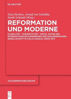 Reformation und Moderne von Dierken,  Jörg, Scheliha,  Arnulf von, Schmidt,  Sarah