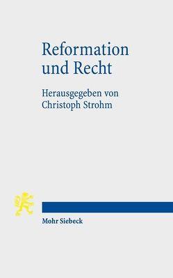 Reformation und Recht von Strohm,  Christoph
