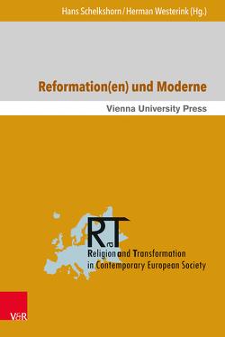 Reformation(en) und Moderne von Bocken,  Inigo, Danz,  Christian, Fassmann,  Heinz, Riedel-Wendt,  Fanja, Rittgers,  Ronald R., Schelkshorn,  Hans, Steunebrink,  Gerrit, Westerink,  Herman