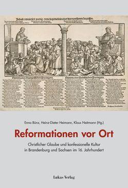 Reformationen vor Ort von Bünz,  Enno, Heimann,  Heinz-Dieter, Neitmann,  Klaus