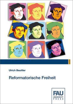 Reformatorische Freiheit von Beuttler,  Ulrich