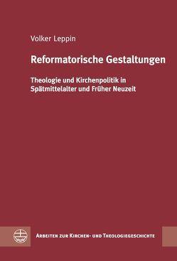 Reformatorische Gestaltungen von Leppin,  Volker