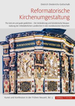 Reformatorische Kirchenumgestaltung von Borger-Keweloh,  Nicola, Diederichs-Gottschalk,  Dietrich