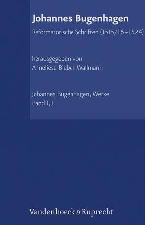 Reformatorische Schriften (1515/16–1524) von Bieber-Wallmann,  Anneliese, Bugenhagen,  Johannes, Hauschild,  Wolf-Dieter