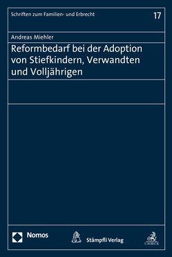 Reformbedarf bei der Adoption von Stiefkinern, Verwandten und Volljährigen von Miehler,  Andreas