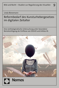 Reformbedarf des Kunsturhebergesetzes im digitalen Zeitalter von Bienemann,  Linda