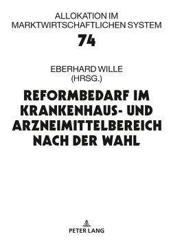 Reformbedarf im Krankenhaus- und Arzneimittelbereich nach der Wahl von Wille,  Eberhard
