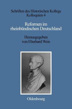 Reformen im rheinbündischen Deutschland von Müller-Luckner,  Elisabeth, Weis,  Eberhard