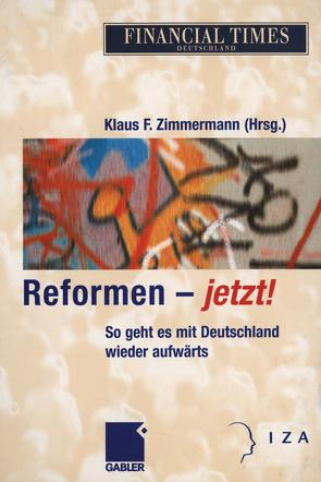 Reformen — jetzt! von Zimmermann,  Klaus F.