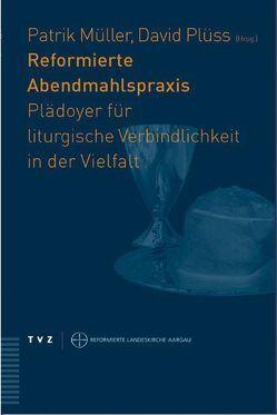 Reformierte Abendmahlspraxis von Müller,  Patrick, Plüss,  David