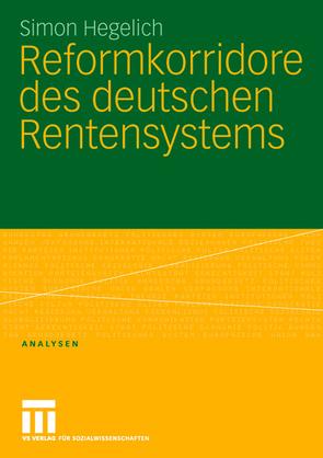 Reformkorridore des deutschen Rentensystems von Hegelich,  Simon