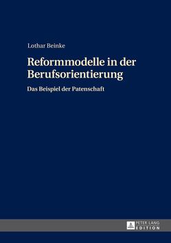 Reformmodelle in der Berufsorientierung von Beinke,  Lothar