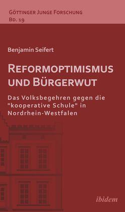 Reformoptimismus und Bürgerwut von Lorenz,  Robert, Micus,  Matthias, Seifert,  Benjamin