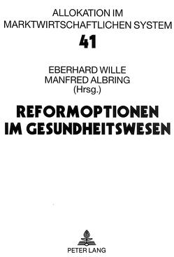 Reformoptionen im Gesundheitswesen von Albring,  Manfred, Wille,  Eberhard
