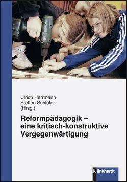 Reformpädagogik – eine kritisch-konstruktive Vergegenwärtigung von Herrmann,  Ulrich, Schlüter,  Steffen