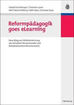 Reformpädagogik goes eLearning von Eichelberger,  Harald, Kohlberg,  Wolf Dieter, Laner,  Christian, Stary,  Christian, Stary,  Edith