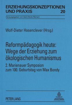 Reformpädagogik heute: Wege der Erziehung zum ökologischen Humanismus von Hasenclever,  Wolf-Dieter