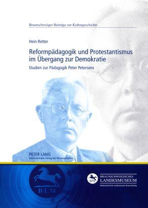 Reformpädagogik und Protestantismus im Übergang zur Demokratie von Retter,  Hein