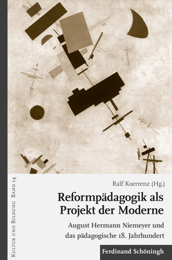 Reformpädagogik als Projekt der Moderne von Koerrenz,  Ralf