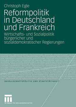 Reformpolitik in Deutschland und Frankreich von Egle,  Christoph
