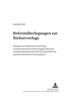 Reformüberlegungen zur Richtervorlage von Reil,  Barbara