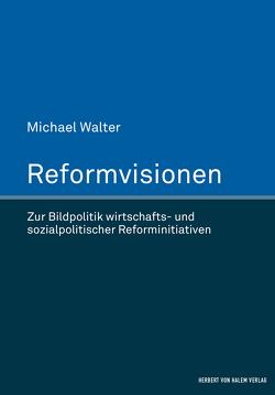 Reformvisionen von Walter,  Michael